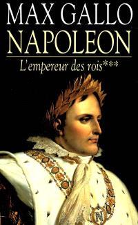 Napoléon. Volume 3, L'empereur des rois : 1806-1812