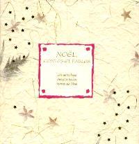 Noël, contes et fables : une anthologie des plus beaux textes littéraires