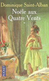 Noële aux Quatre vents. Volume 1