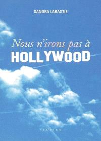 Nous n'irons pas à Hollywood