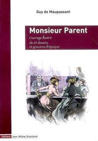 Oeuvres complètes illustrées de Guy de Maupassant, Monsieur Parent