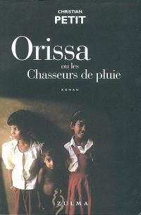 Orissa ou Les chasseurs de pluie