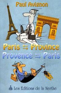 Paris-province, Provence-Paris