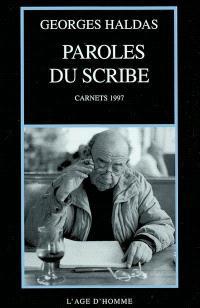 Paroles du scribe : carnets 1997