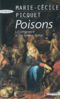Poisons : la vengeance d'une femme trahie