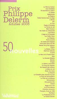 Prix Philippe Delerm, adultes 2005 : 50 nouvelles