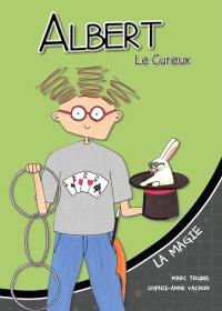 Albert le curieux, La magie