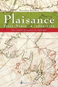 Plaisance, Terre-Neuve, 1650-1713  : une colonie française en Amérique