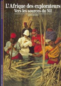 L'Afrique des explorateurs : vers les sources du Nil