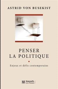 Penser la politique : enjeux et défis contemporains