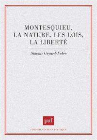 Montesquieu, la nature, les lois, la liberté