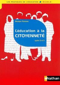 L'éducation à la citoyenneté : cycles 2 et 3