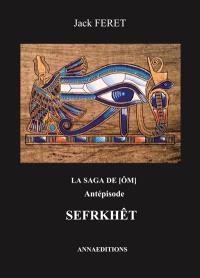 La saga de Ôm, Sefrkhët : antépisode