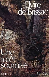 Une Forêt soumise