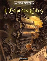 Les cités obscures. Volume 8, L'écho des cités : histoire d'un journal