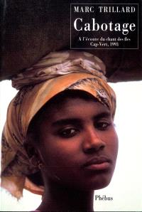 Cabotage : à l'écoute du chant des îles : Cap-Vert, 1993