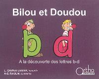 Bilou et Doudou : à la découverte des lettres b-d