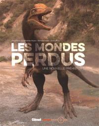 Les mondes perdus : une nouvelle préhistoire