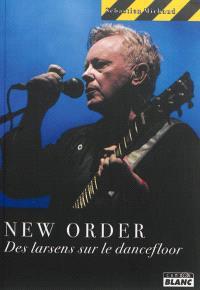 New Order : des larsens sur le dancefloor