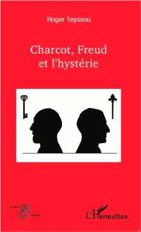 Charcot, Freud et l'hystérie