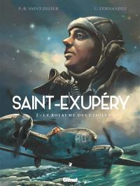 Saint-Exupéry. Volume 2, Le royaume des étoiles