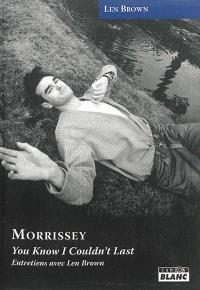 Morrissey : you know I couldn't last