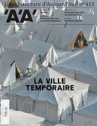 Architecture d'aujourd'hui (L'). n° 413, La ville temporaire
