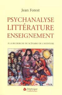 Psychanalyse, littérature, enseignement