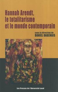 Hannah Arendt  : le totalitarisme et le monde