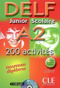 DELF junior scolaire A2 : 200 activités : nouveau diplôme