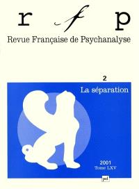 Revue française de psychanalyse. n° 2 (2001), La séparation
