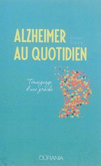 Alzheimer au quotidien : témoignage d'une proche