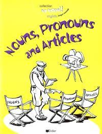Nouns, pronouns and articles