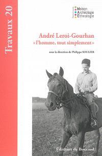 André Leroi-Gourhan, l'homme tout simplement