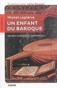 Michel Laplénie, un enfant du baroque : des Arts florissants à Sagittarius