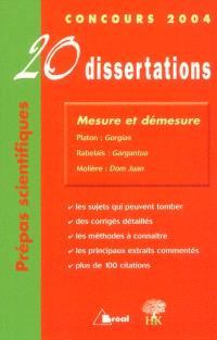 Mesure et démesure: 20 dissertations : Platon, Gorgias; Rabelais, Gargantua; Molière, Dom Juan : Concours 2004, prépas commmerciales