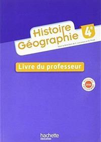 Histoire géographie 4e, cycle 4 : livre du professeur : nouveau programme 2016