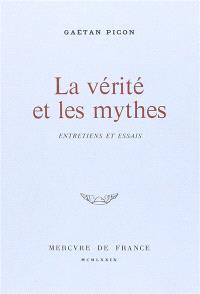 La vérité et les mythes : entretiens et essais (1940-1975)