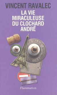La vie miraculeuse du clochard André