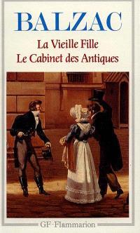 La Vieille fille; Le Cabinet des antiques
