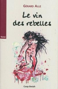 Lancelot, fils de salaud. Volume 3, Le vin des rebelles