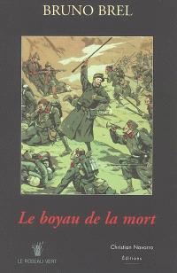 Le boyau de la mort; Suivi de Ordre de marche