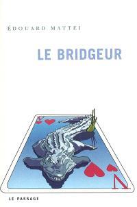 Le bridgeur ou Les années d'apprentissage