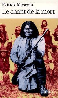 Le chant de la mort : pour une douleur apache
