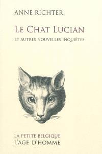 Le chat Lucian : et autres nouvelles inquiètes