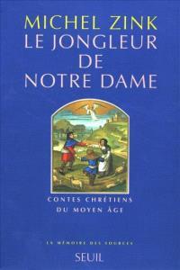 Le jongleur de Notre Dame : contes chrétiens du Moyen Age