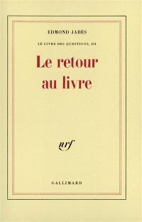 Le Livre des questions. Volume 3, Le Retour au livre