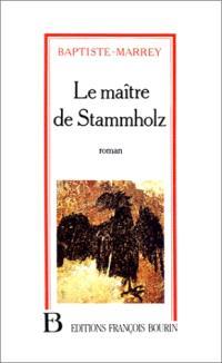 Le maître de Stammholz : chronique de trois hivers de guerre