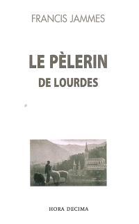 Le pèlerin de Lourdes