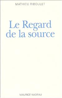 Le regard de la source